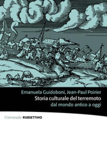 Storia culturale del terremoto dal mondo antico a oggi - Emanuela Guidoboni | Kritjur.org