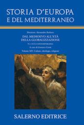 Storia d'Europa e del Mediterraneo. Dal Medioevo all'età della globalizzazione. 14: Culture, ideologie, religioni