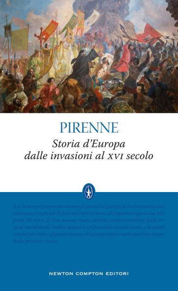 Storia d'Europa dalle invasioni al XVI secolo. Ediz. integrale - Henri Pirenne | Thecosgala.com