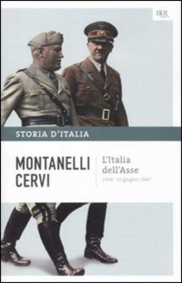 Storia d'Italia. 13: L' Italia dell'Asse (1936-10 giugno 1940) - Indro Montanelli pdf epub