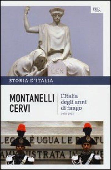 Storia d'Italia. 20: L' Italia degli anni di fango (1978-1993) - Indro Montanelli |