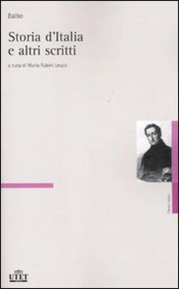 Storia d'Italia e altri scritti - Cesare Balbo |
