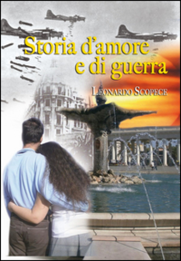 Storia d'amore e di guerra - Leonardo Scopece  