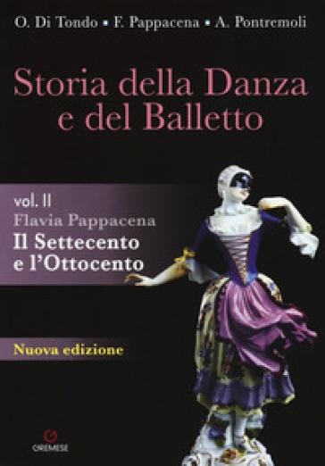 Storia della danza e del balletto. Per le Scuole superiori. 2: Il Settecento e l'Ottocento - Flavia Pappacena pdf epub