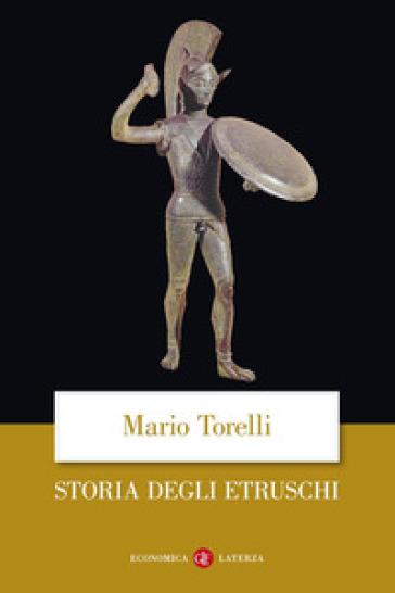 Storia degli etruschi - Mario Torelli |
