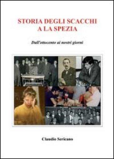 Storia degli scacchi e La Spezia - Claudio Sericano pdf epub