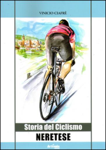 Storia del ciclismo neretese - Vinicio Ciafrè |