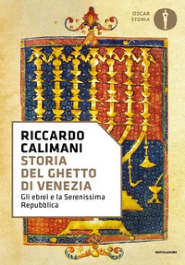 Storia del ghetto di Venezia - Riccardo Calimani pdf epub