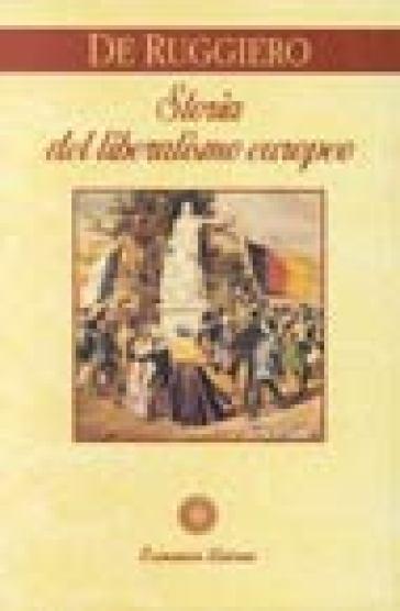 Storia del liberalismo europeo - Guido De Ruggiero |