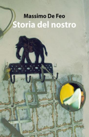 Storia del nostro - Massimo De Feo   Kritjur.org