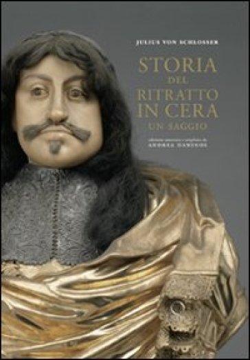 Storia del ritratto in cera - Julius Von Schlosser pdf epub