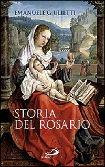 Storia del rosario - Emanuele Giulietti |