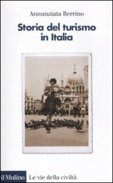 Storia del turismo in Italia - Annunziata Berrino |