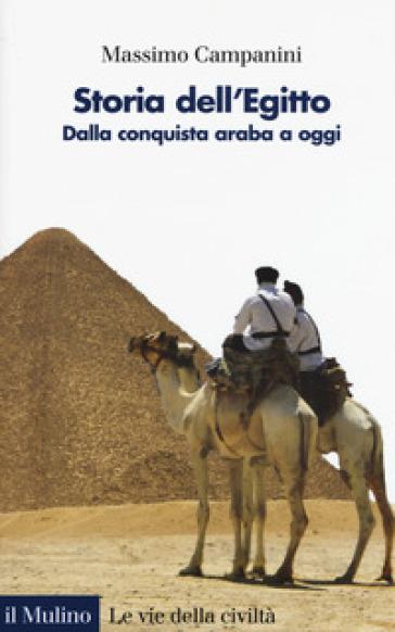 Storia dell'Egitto. Dalla conquista araba a oggi - Massimo Campanini  