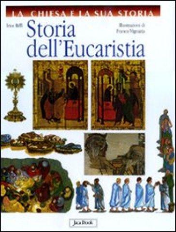 Storia dell'Eucaristia - Inos Biffi  