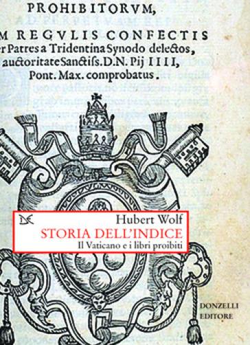 Storia dell'Indice - Hubert Wolf | Ericsfund.org