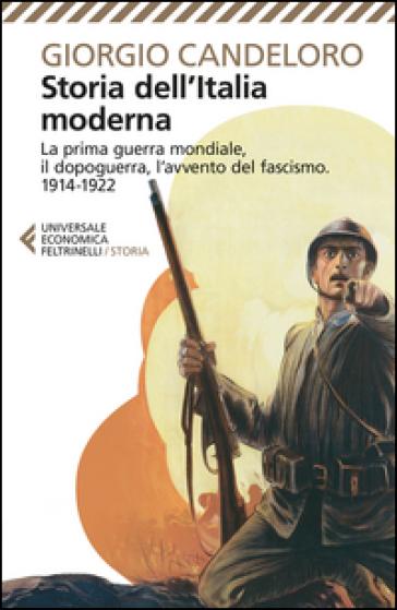 Storia dell'Italia moderna. 8.La prima guerra mondiale, il dopoguerra, l'avvento del fascismo (1914-1922) - Giorgio Candeloro |