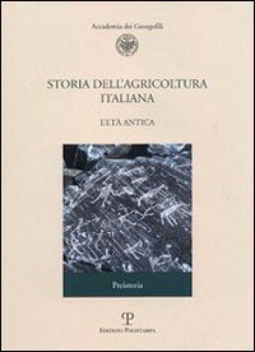 Storia dell'agricoltura italiana. 1.L'età antica. Preistoria - G. Forni |