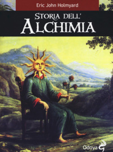 Storia dell'alchimia - Eric J. Holmyard |