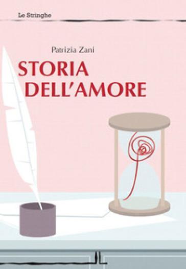 Storia dell'amore - Patrizia Zani pdf epub