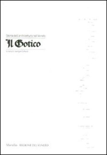 Storia dell'architettura nel Veneto. Il gotico - J. Schulz  