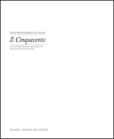 Storia dell'architettura nel Veneto. Il Cinquecento - Donata Battilotti |