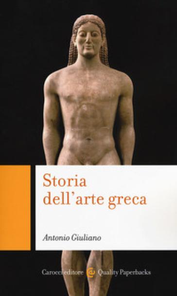 Storia dell'arte greca - Antonio Giuliano   Thecosgala.com