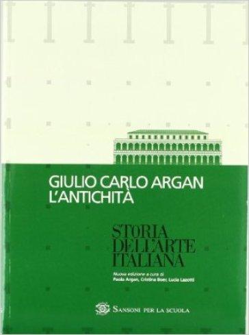 Storia dell'arte italiana. Strumenti. Per le Scuole superiori - Giulio Carlo Argan |
