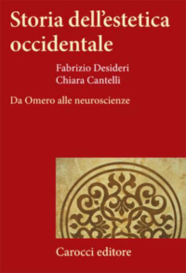 Storia dell'estetica occidentale. Da Omero alle neuroscienze - Fabrizio Desideri pdf epub