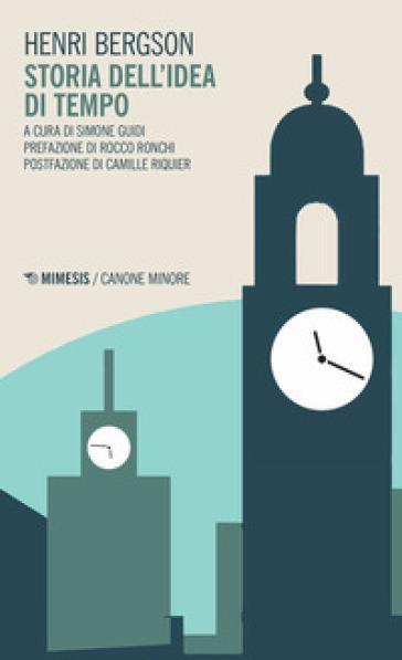 Storia dell'idea di tempo - Henri Bergson |