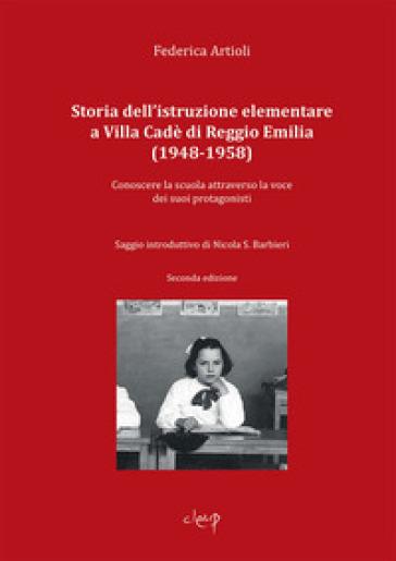 Storia dell'istruzione elementare a Villa Cadé di Reggio Emilia (1948-1958). Conoscere la scuola attraverso la voce dei suoi protagonisti - Federica Artioli | Ericsfund.org