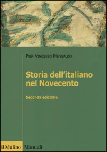 Storia dell'italiano nel Novecento - Pier Vincenzo Mengaldo pdf epub