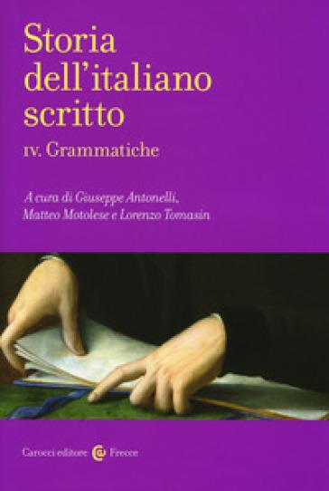 Storia dell'italiano scritto. 4: Grammatiche - Gervasio Antonelli   Thecosgala.com