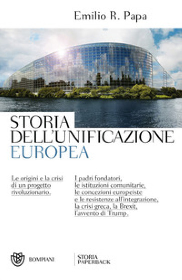 Storia dell'unificazione europea - Emilio Raffaele Papa |