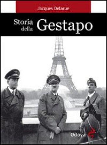 Storia della Gestapo - Jacques Delarue |