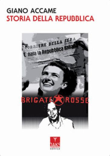 Storia della Repubblica - Giano Accame | Kritjur.org