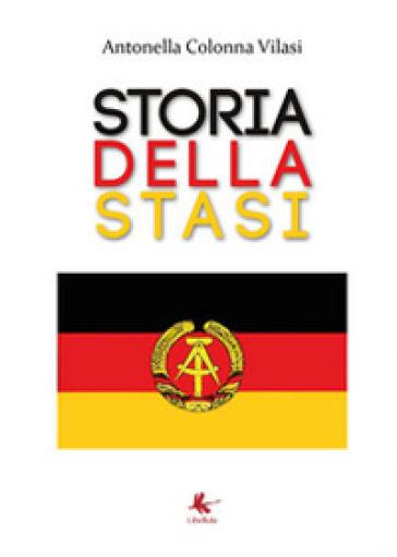 Storia della STASI - Antonella Colonna Vilasi |