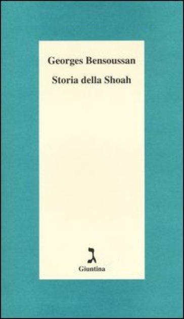Storia della Shoah - Georges Bensoussan  