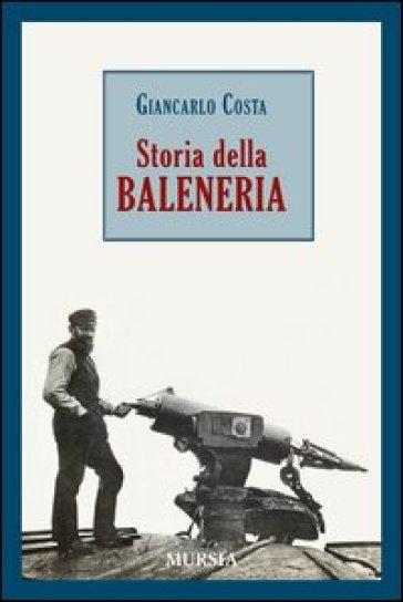 Storia della baleneria - Giancarlo Costa pdf epub
