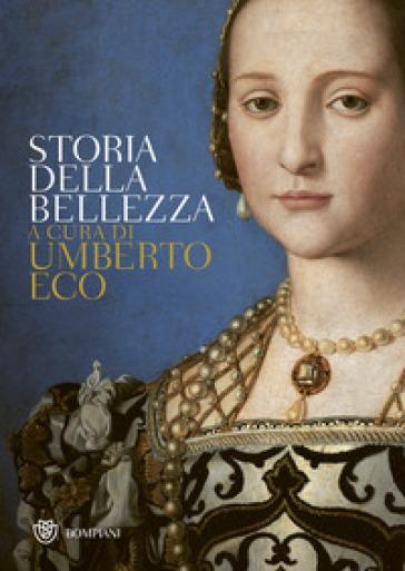 Storia della bellezza - Umberto Eco |