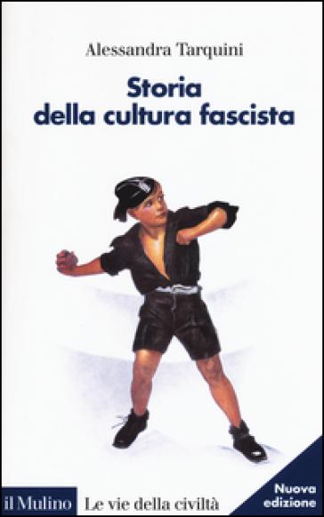 Storia della cultura fascista - Alessandra Tarquini pdf epub