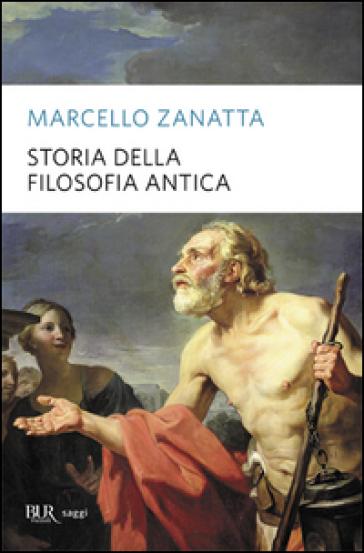 Storia della filosofia antica - Marcello Zanatta |
