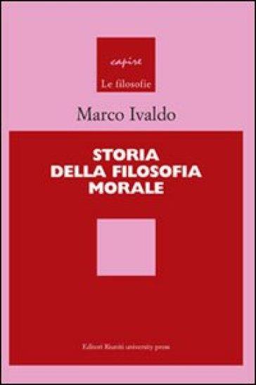 Storia della filosofia morale - Marco Ivaldo |