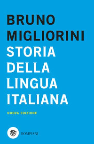 Storia della lingua italiana - Bruno Migliorini |