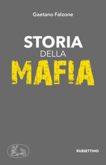 Storia della mafia - Gaetano Falzone |