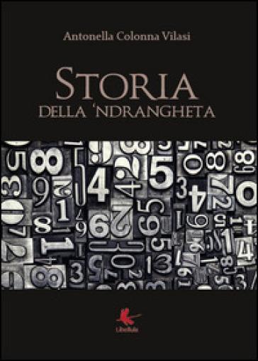 Storia della 'ndrangheta - Antonella Colonna Vilasi | Kritjur.org