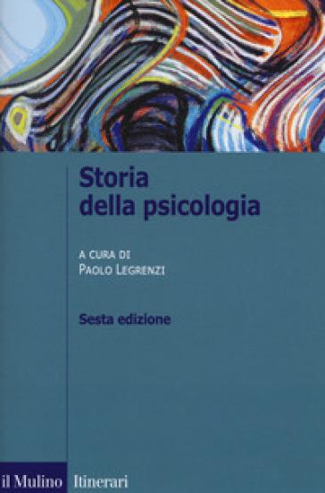 Storia della psicologia - Paolo Legrenzi | Thecosgala.com
