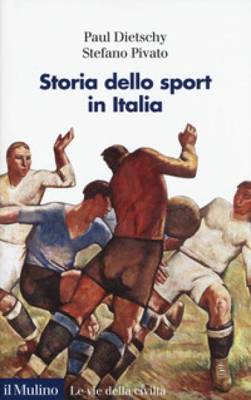 Storia dello sport in Italia - Paul Dietschy pdf epub