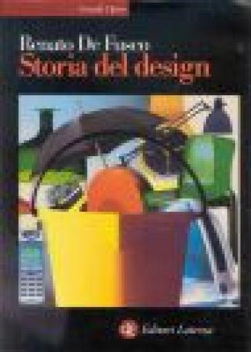 Storia del design. Ediz. illustrata - Renato De Fusco | Thecosgala.com