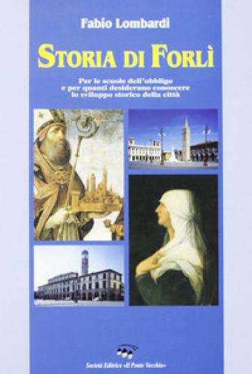 Storia di Forlì - Fabio Lombardi | Ericsfund.org